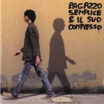 """Ragazzo Semplice & Il Suo Complesso """"Ragazzo Semplice & Il Suo Complesso"""""""""""