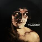 """Andrea Grossi """"Corrispondenze"""""""