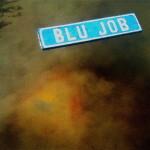 """Blu Job """"Blu Job"""""""