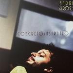 """Andrea Grossi """"Concreto/Astratto"""""""""""