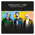"Organic Vibe ""Walking In The City"""""