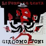 """Giacomo Toni """"Ho Perso La Testa"""""""""""